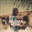 Megga Dillah & General Trix & Acsel - Reggae Music (feat. General Trix & Acsel)