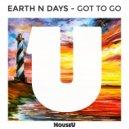 Earth n Days - Got To Go