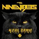 Ninevibes - Woah Damn