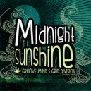 Grid Division & Groove Mind - Midnight Sunshine feat. Butch Taylor (Original Mix)