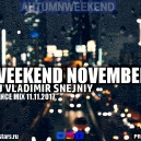 DJ VLADIMIR SNEJNIY - WEEKEND NOVEMBER MIX WEST 2017 ()
