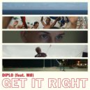 Diplo feat. MO - Get It Right