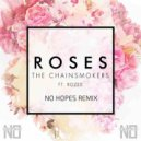 The Chainsmokers ft. Rozes - Roses (No Hopes remix)