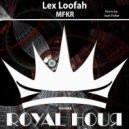 Lex Loofah  - MFKR