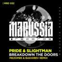 Pride & Slightman - Breakdown The Doors  (MEZOM 85 & BAKHIREV DUB REMIX) ()
