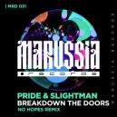 Pride & Slightman - Breakdown The Doors (Radio Edit) ()