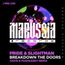 Pride & Slightman - Breakdown The Doors (Savin & Pushkarev Radio Version) ()