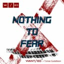 Want/ed - Nothing To Fear  (Original Mix)