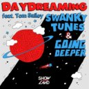 Swanky Tunes & Going Deeper Ft. Tom Bailey - Daydreaming (Original Mix)