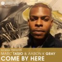Marc Tasio & Aaron K. Gray - Come (Original Mix)