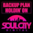 Backup Plan - Holdin' On