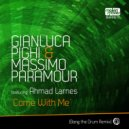 Gianluca Pighi & Massimo Paramour feat. Ahmad Larnes - Come With Me (Bang The Drum Vocal Mix)