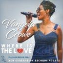 Vangela Crowe feat. Reggie Steele - Where Is The Love