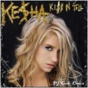 Ke$ha - Kiss N\' Tell (DJ.Tuch Remix) ()