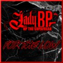 Lady BP & HP The SupaFreak - For The Low (feat. HP The SupaFreak)