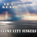 Prime City Singers - It\'s Real (Original Mix)