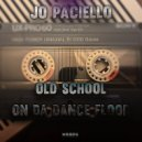 Jo Paciello - Old School on da Dance Floor