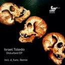 Israel Toledo - Infected (Original Mix)