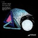 Akos Wex - Arrival (Rafael Bogdanov Remix)