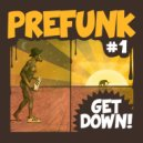 Prefunk - Get Down