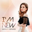 Natalie Gotman - I\'m New (Original Mix)