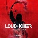 Loud N' Killer - It's A G Thing