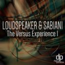 Loudspeaker & Sabiani - The Versus Experience 1.2 (Original mix)