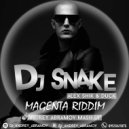 DJ Snake & Alex Shik & Duck - Magenta Riddim (Andrey Abramov Mash Up)