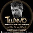 Tujamo & Miranda Glory & Haris & Yastreb - Body Language  (Andrey Abramov Mash Up)