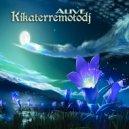 Kikaterremotodj - Alive (Original Mix)