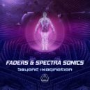 Faders & Spectra Sonics - Beyond Imagination