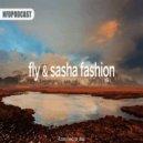 Fly & Sasha Fashion - I Love Deep Part 98  (NFDPodcast)