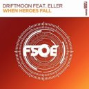 Driftmoon feat. Eller - When Heroes Fall