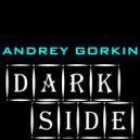 DJ Andrey Gorkin - Dark Side #001