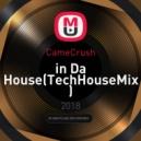 CameCrush - in Da House(TechHouseMix)