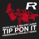 Sean Paul & Major Laze - Tip Pon It (Freshdance Project Remix)