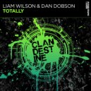 Liam Wilson & Dan Dobson - Totally