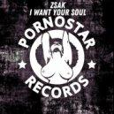Zsak - I Want Your Soul