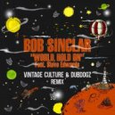 Bob Sinclar Ft. Steve Edwards - World Hold On
