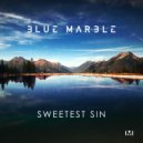Blue Marble - Sweetest Sin