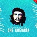Mose N & MD Dj - Che Guevara