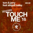 Tom & Jerry Ft. Abigail Bailey - Touch Me