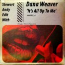 Craig Stewart, Andy Edit, Dana Weaver - It\'s Up To Me (Original Mix)
