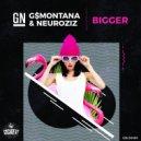 GN & G$Montana & NeuroziZ - Bigger