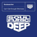 Soulsearcher - Can't Get Enough!