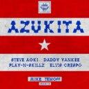 Steve Aoki, Daddy Yankee, Play-N-Skillz & Elvis Crespo - Azukita (Mike Temoff Remix)
