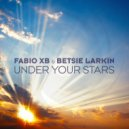 Fabio XB & Betsie Larkin - Under Your Stars