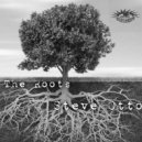 Steve Otto - The Roots (Steve Otto\'s Cut)