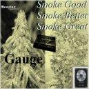 Gauge - Smoke Good Smoke Better Smoke Great