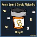 Ronny Leon & Sergio Alejandro - Drop It (Original Mix)